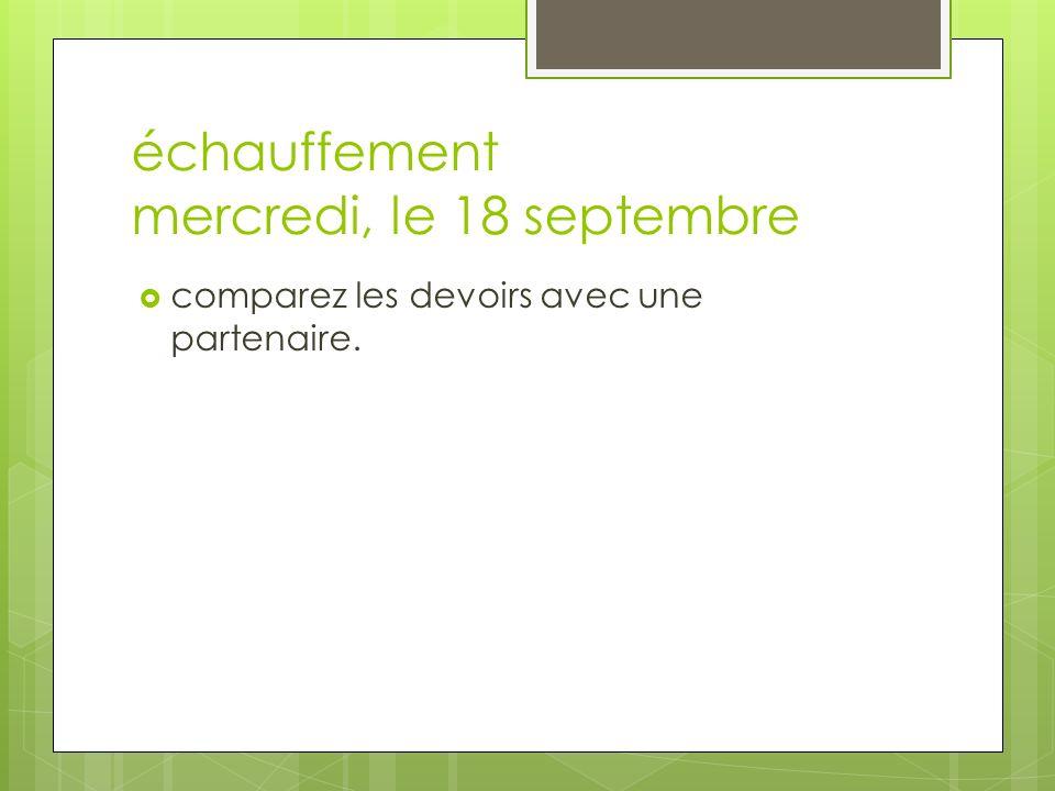 échauffement mercredi, le 18 septembre comparez les devoirs avec une partenaire.