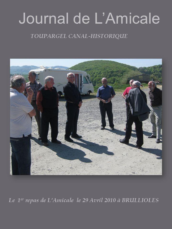 Journal de LAmicale TOUPARGEL CANAL-HISTORIQUE Le 1 er repas de LAmicale le 29 Avril 2010 à BRULLIOLES
