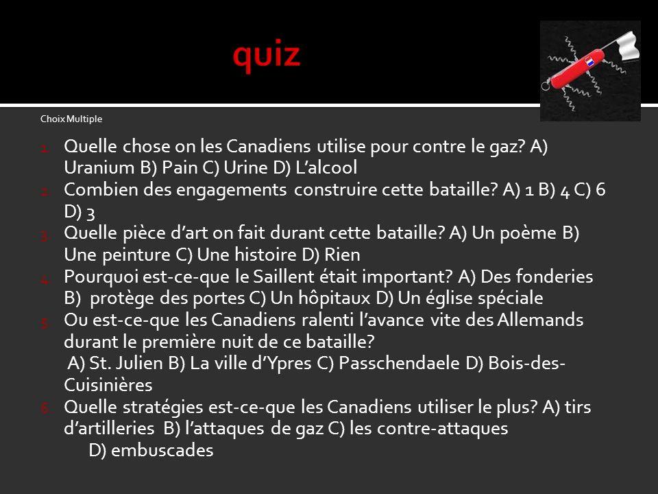 Choix Multiple 1. Quelle chose on les Canadiens utilise pour contre le gaz? A) Uranium B) Pain C) Urine D) Lalcool 2. Combien des engagements construi