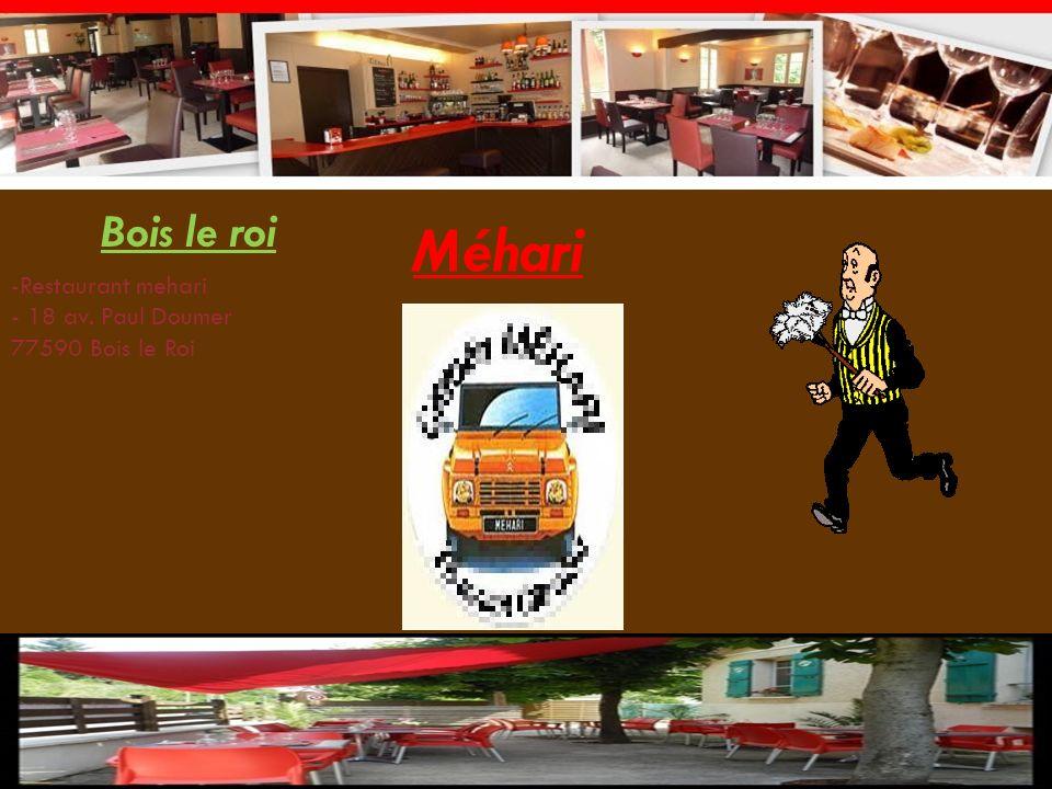 Méhari Bois le roi -Restaurant mehari - 18 av. Paul Doumer 77590 Bois le Roi