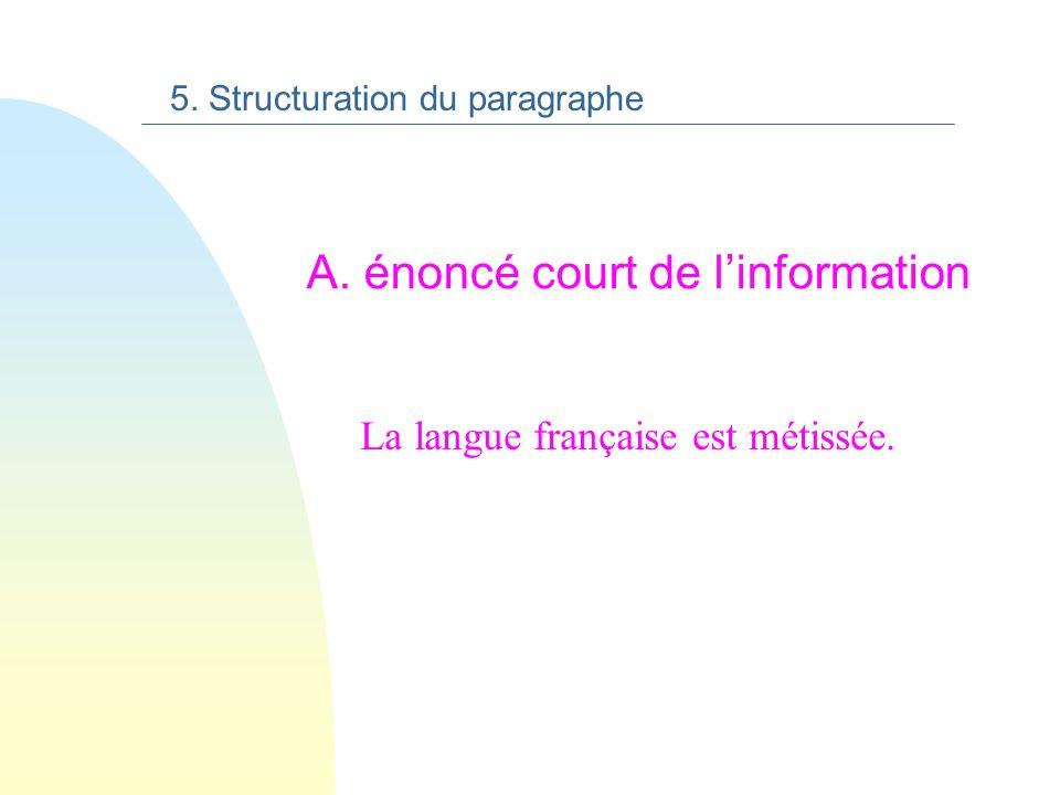 n A) énoncé court de linformation 5. Structuration du paragraphe