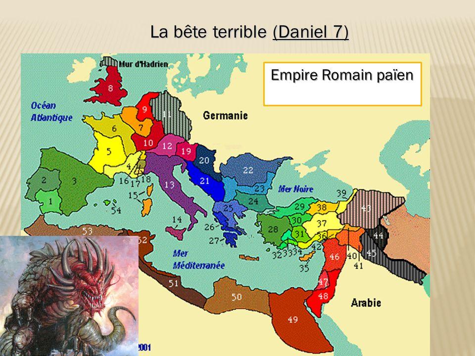 La bête terrible (Daniel 7) Empire Romain païen