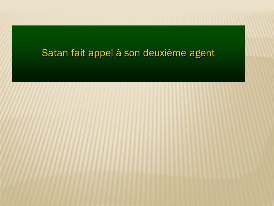 Satan fait appel à son deuxième agent