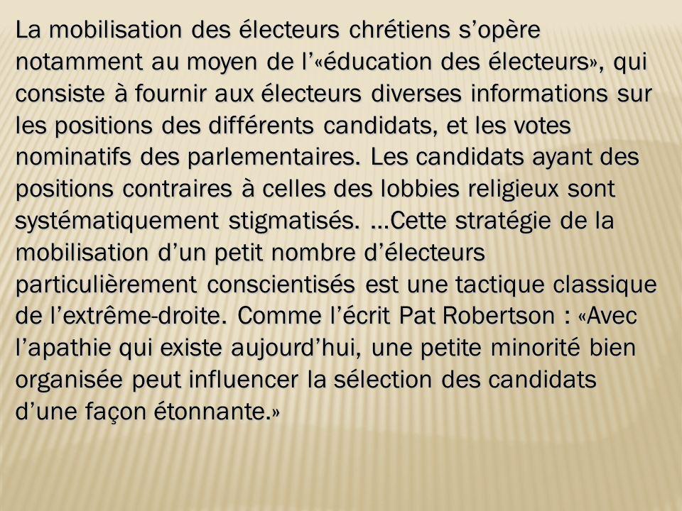 La mobilisation des électeurs chrétiens sopère notamment au moyen de l«éducation des électeurs», qui consiste à fournir aux électeurs diverses informa