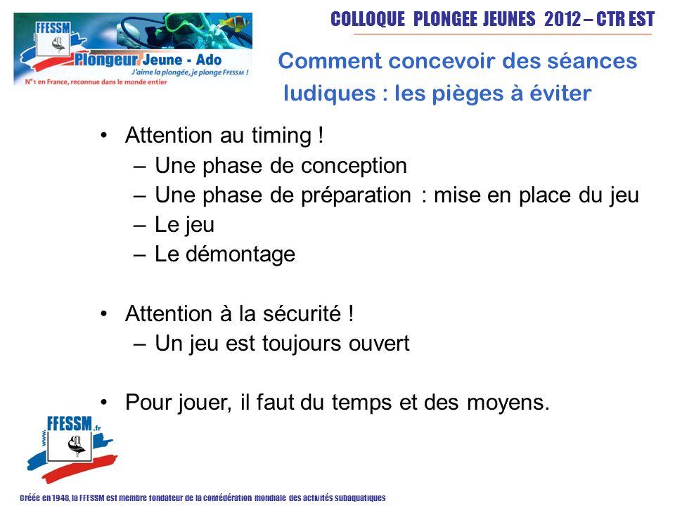 COLLOQUE PLONGEE JEUNES 2012 – CTR EST Créée en 1948, la FFESSM est membre fondateur de la confédération mondiale des activités subaquatiques Attention au timing .