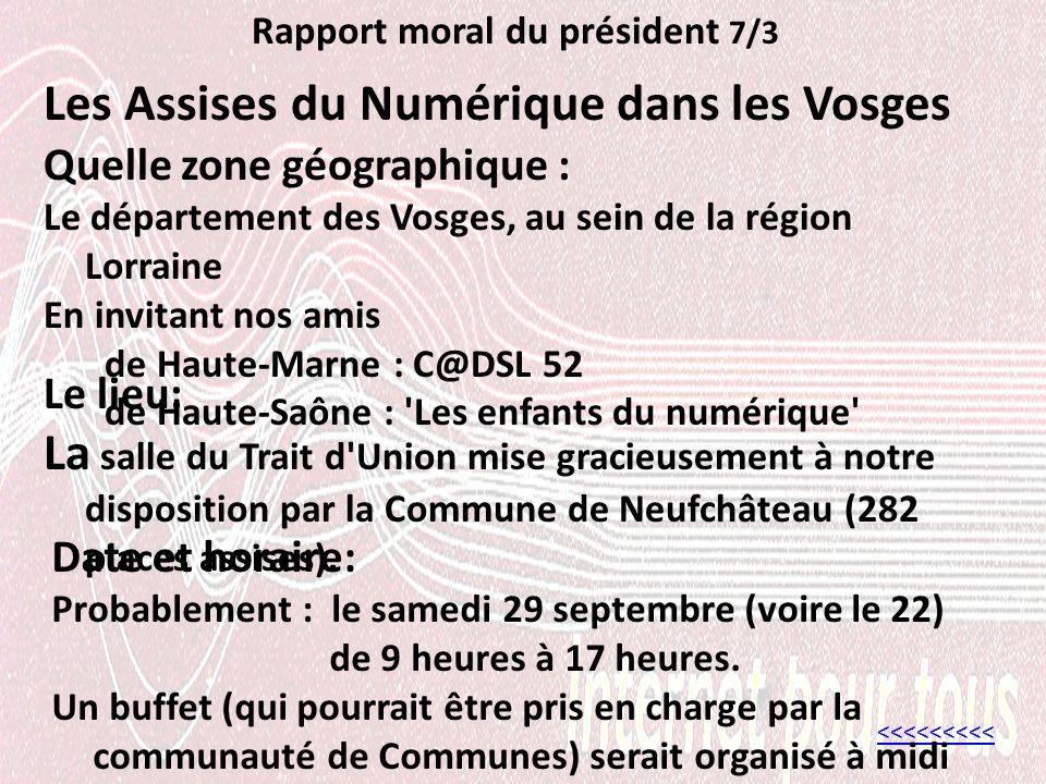 Rapport moral du président 7/3 Les Assises du Numérique dans les Vosges <<<<<<<<< Le lieu: La salle du Trait d Union mise gracieusement à notre disposition par la Commune de Neufchâteau (282 places assises).
