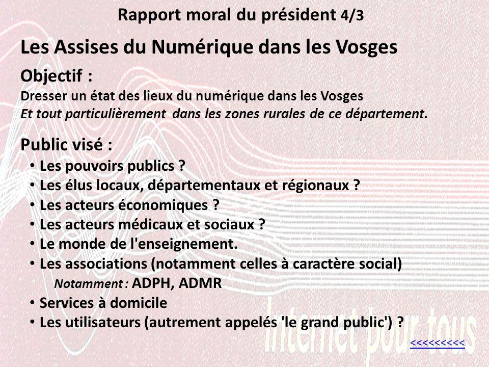 Rapport moral du président 4/3 Les Assises du Numérique dans les Vosges <<<<<<<<< Public visé : Les pouvoirs publics .