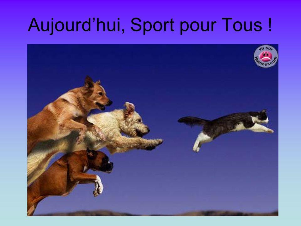 Aujourdhui, Sport pour Tous !
