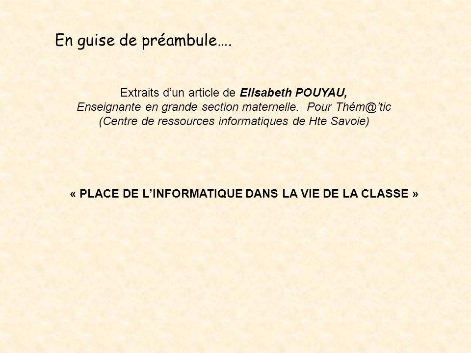 Extraits dun article de Elisabeth POUYAU, Enseignante en grande section maternelle. Pour Thém@tic (Centre de ressources informatiques de Hte Savoie) «