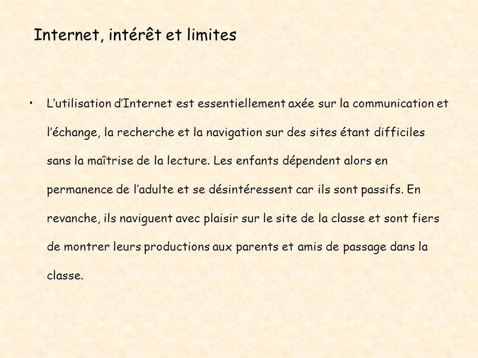 Internet, intérêt et limites Lutilisation dInternet est essentiellement axée sur la communication et léchange, la recherche et la navigation sur des s
