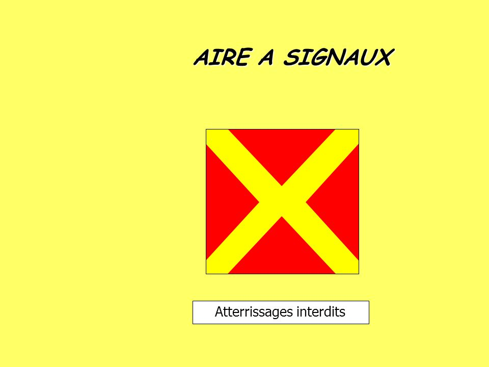AIRE A SIGNAUX Atterrissages interdits
