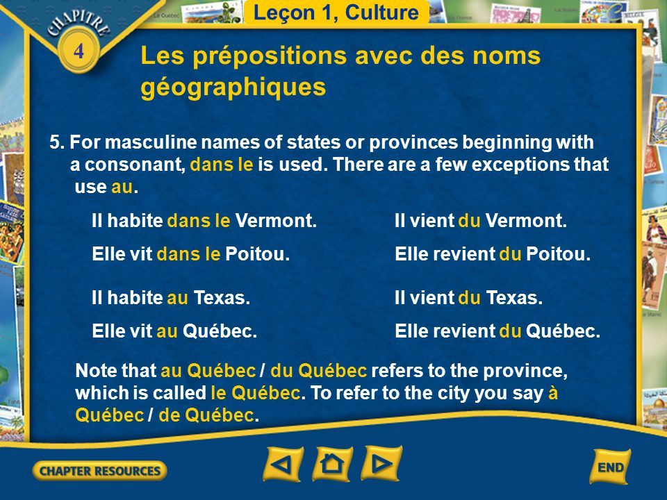 4 Les prépositions avec des noms géographiques 4. You use au to express to or in, and du to express from with all masculine countries that begin with