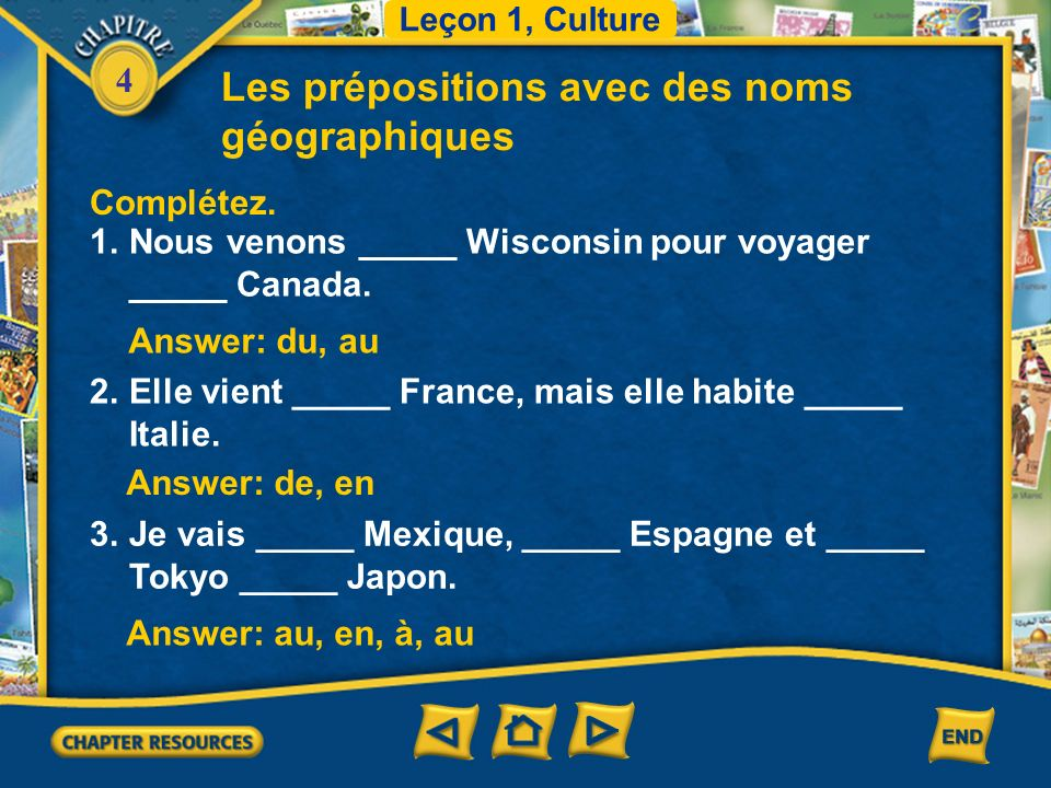 4 Les prépositions avec des noms géographiques 5. For masculine names of states or provinces beginning with a consonant, dans le is used. There are a