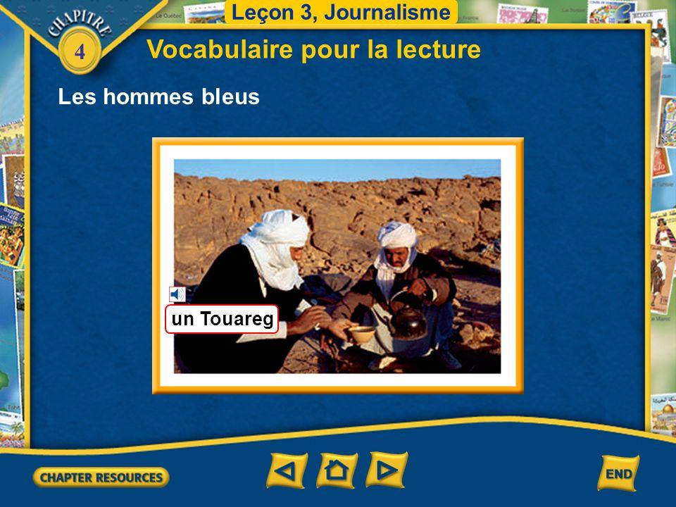 4 Vocabulaire pour la lecture Leçon 3, Journalisme un puits Les hommes bleus Tu crois que leau du puits est potable.