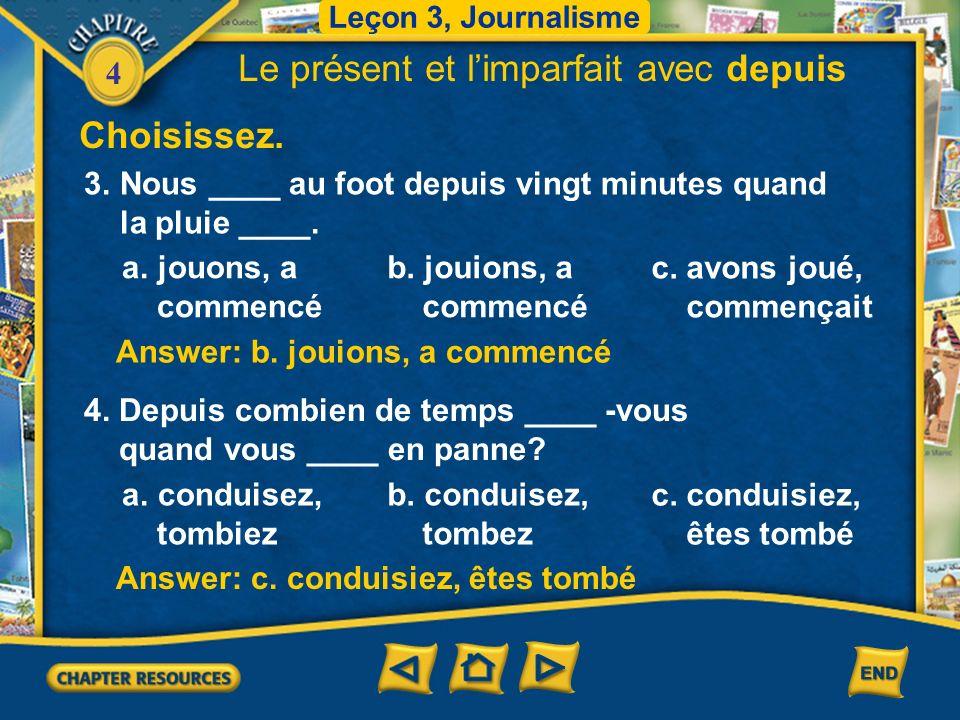 4 Answer: b.attends Choisissez. Answer: b.