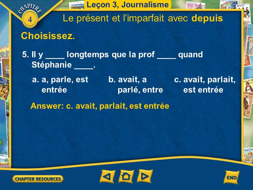 4 Answer: b.jouions, a commencé Answer: c.