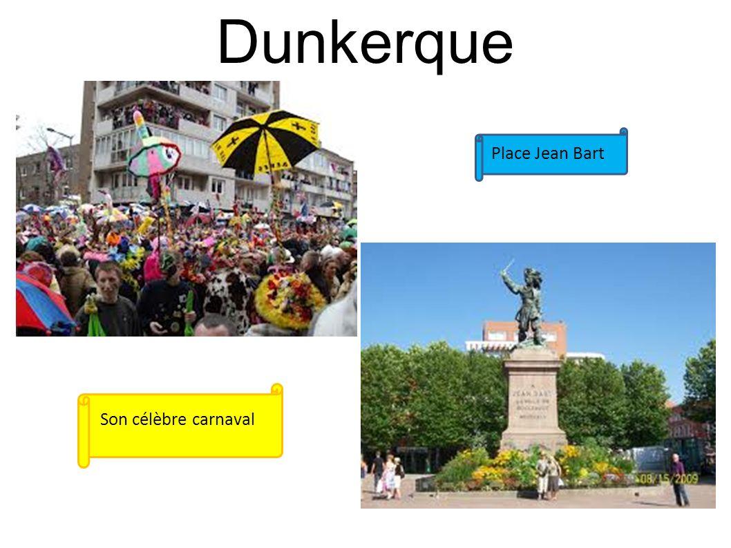 Dunkerque Son célèbre carnaval Place Jean Bart