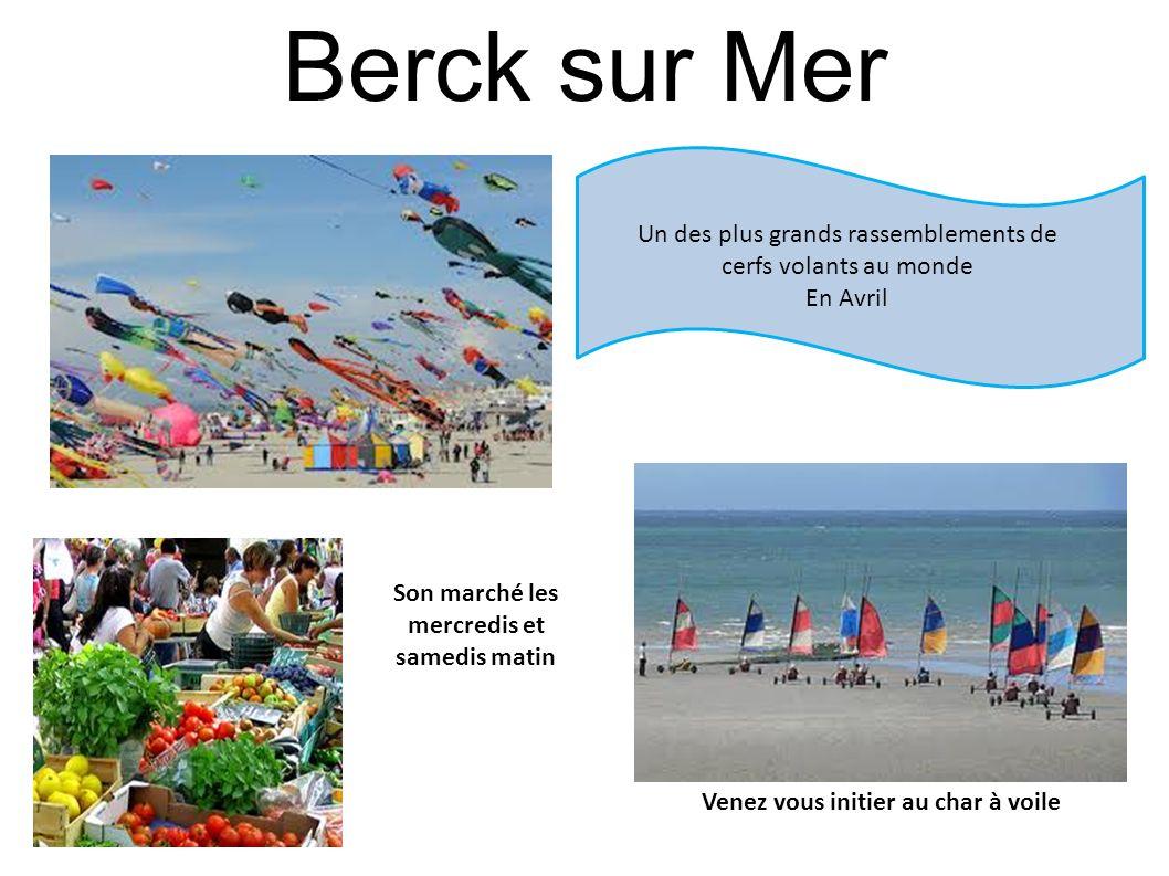 Berck sur Mer Un des plus grands rassemblements de cerfs volants au monde En Avril Venez vous initier au char à voile Son marché les mercredis et same