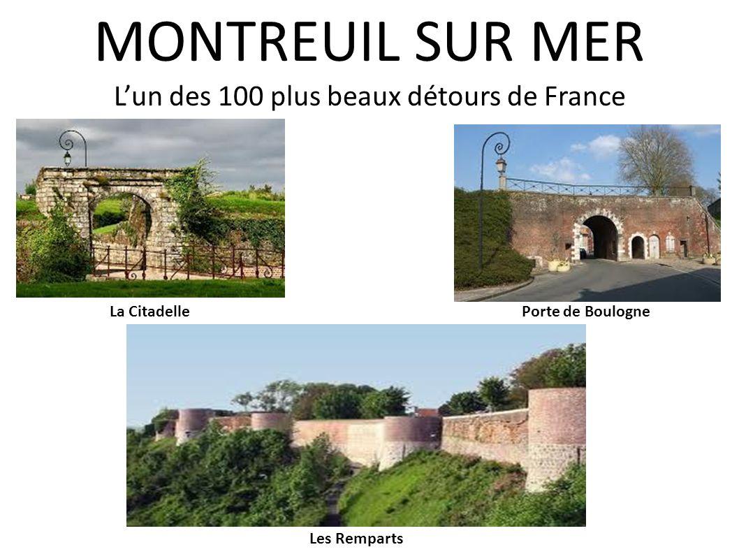 MONTREUIL SUR MER Lun des 100 plus beaux détours de France La CitadellePorte de Boulogne Les Remparts