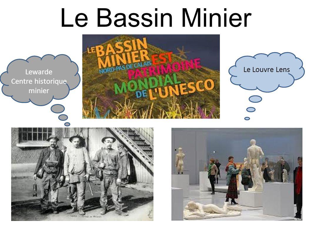 Le Bassin Minier Lewarde Centre historique minier Le Louvre Lens