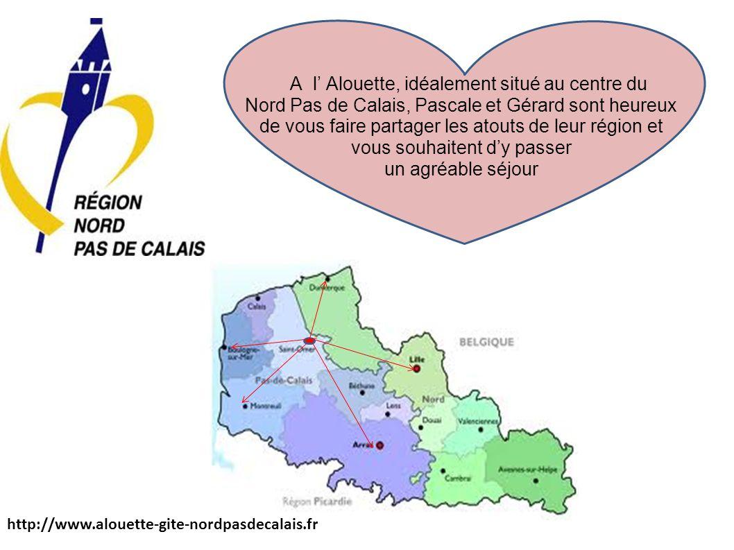 A l Alouette, idéalement situé au centre du Nord Pas de Calais, Pascale et Gérard sont heureux de vous faire partager les atouts de leur région et vou