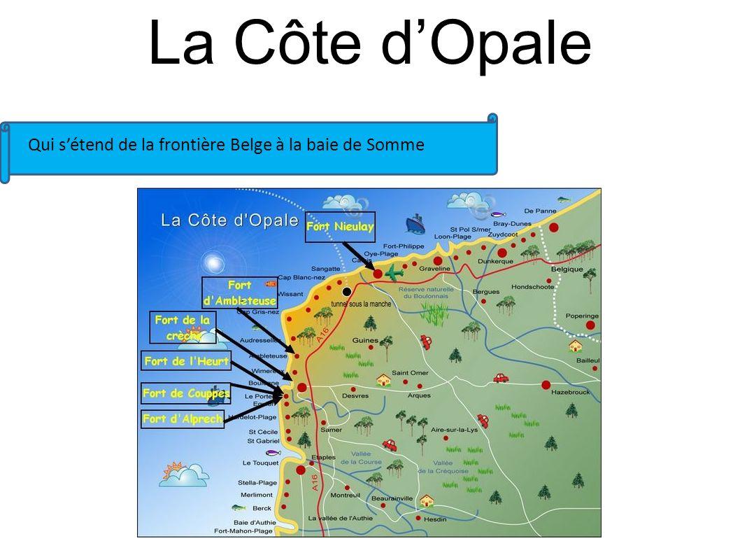 La Côte dOpale Qui sétend de la frontière Belge à la baie de Somme