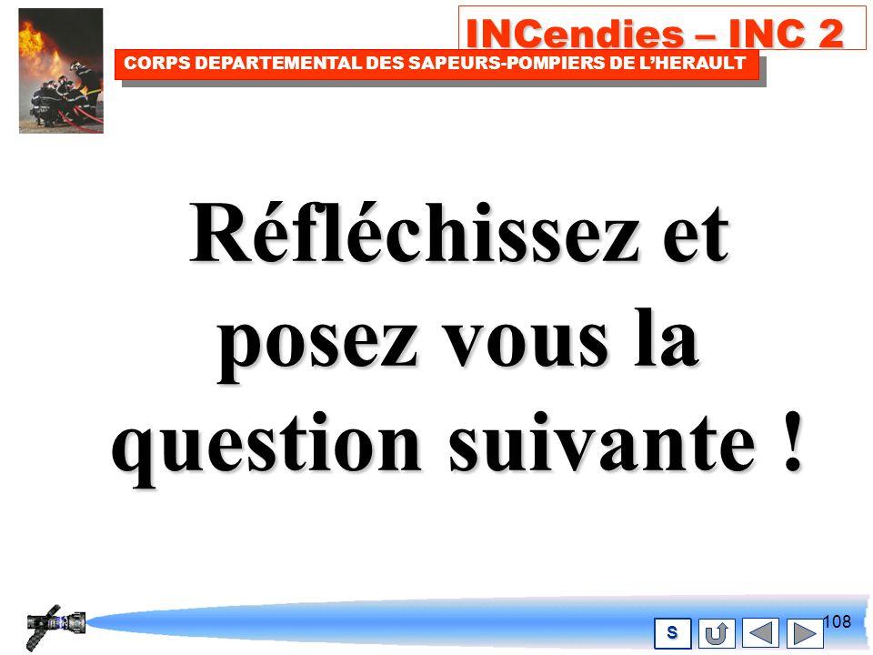 107 INCendies – INC 2 CORPS DEPARTEMENTAL DES SAPEURS-POMPIERS DE LHERAULT S En attendant le feu progresse !