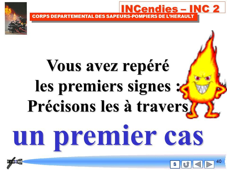 39 INCendies – INC 2 CORPS DEPARTEMENTAL DES SAPEURS-POMPIERS DE LHERAULT S Et ne pas oublier .