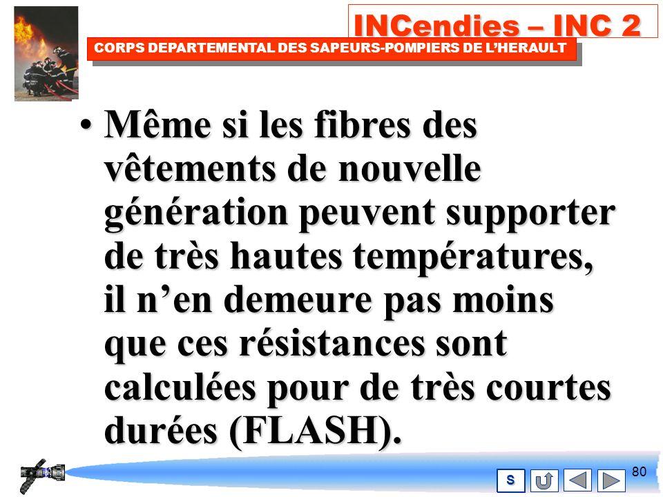 79 INCendies – INC 2 CORPS DEPARTEMENTAL DES SAPEURS-POMPIERS DE LHERAULT S Pour le FLASH-OVER, dans un premier temps il y aura le flash, puis un prolongement de la combustion avec de très hautes températures.