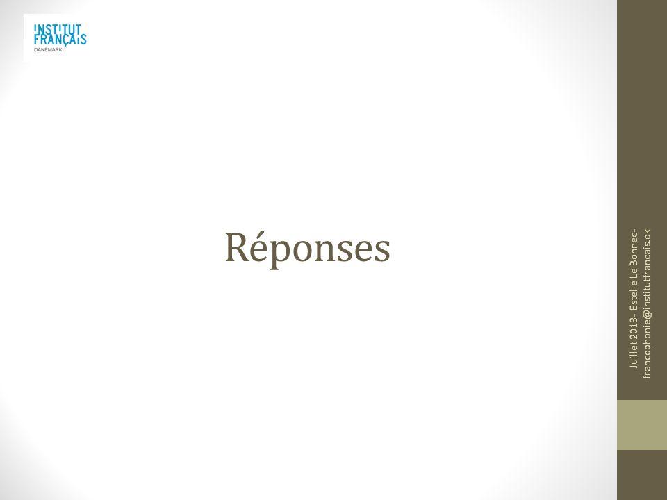 Réponses Juillet 2013- Estelle Le Bonnec- francophonie@institutfrancais.dk
