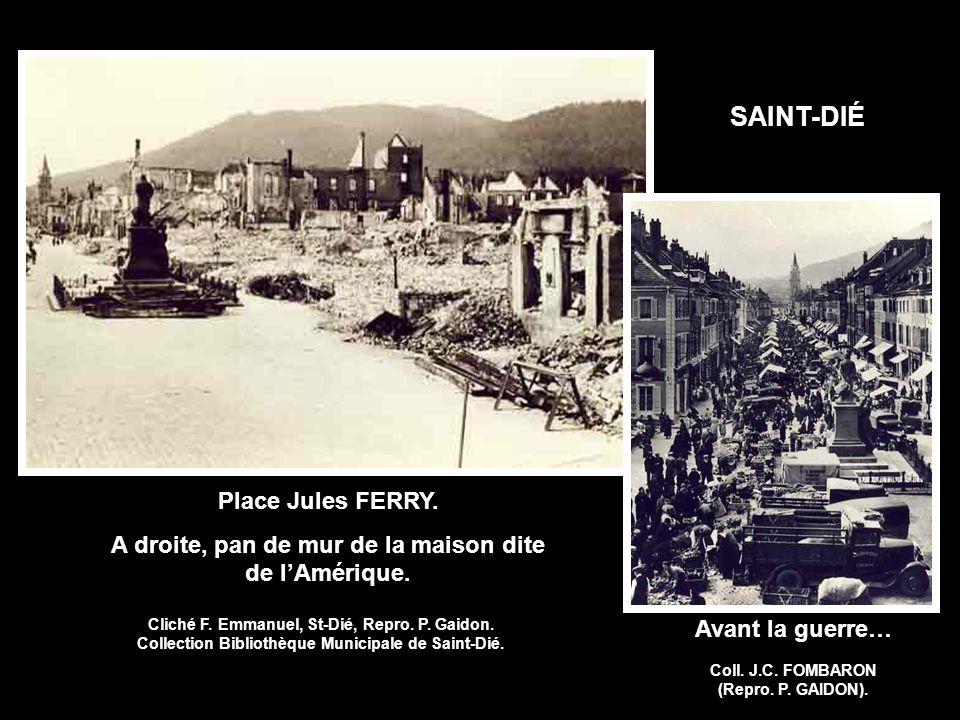 Démolition… Place du tilleul Photo Gilbert MARTIN Kichompré 1947 - 48 après démolition des cités ouvrières… Reconstruction en cours…sur les murs exist