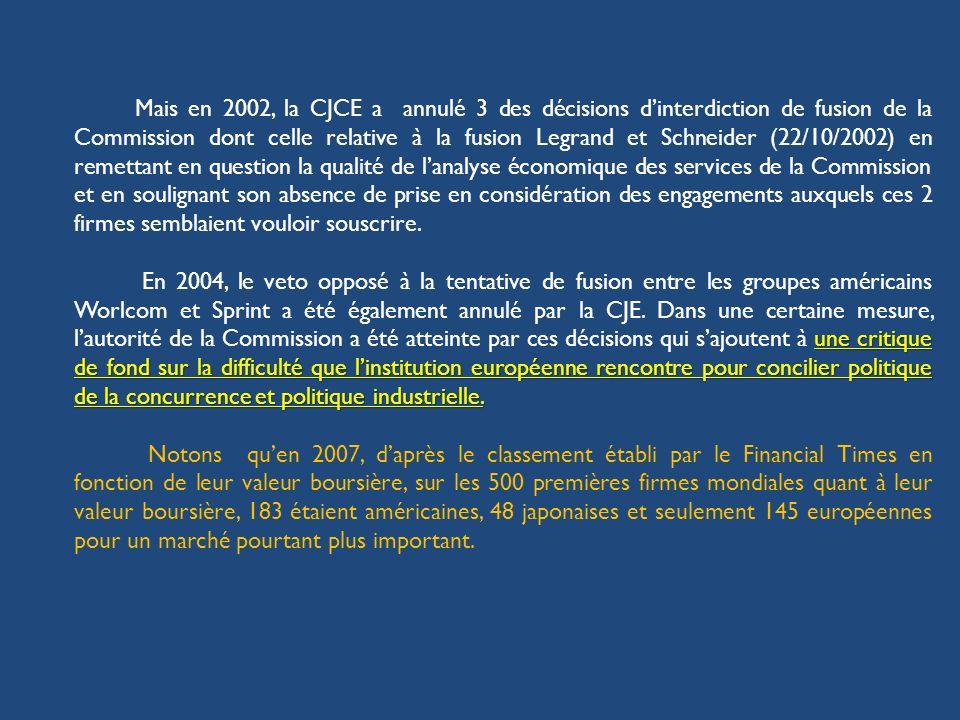 Mais en 2002, la CJCE a annulé 3 des décisions dinterdiction de fusion de la Commission dont celle relative à la fusion Legrand et Schneider (22/10/20