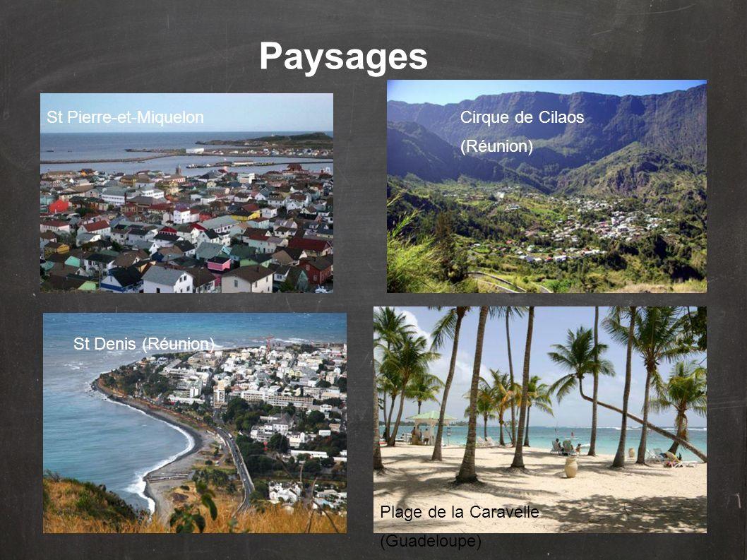 Paysages St Pierre-et-MiquelonCirque de Cilaos (Réunion) St Denis (Réunion) Plage de la Caravelle (Guadeloupe)