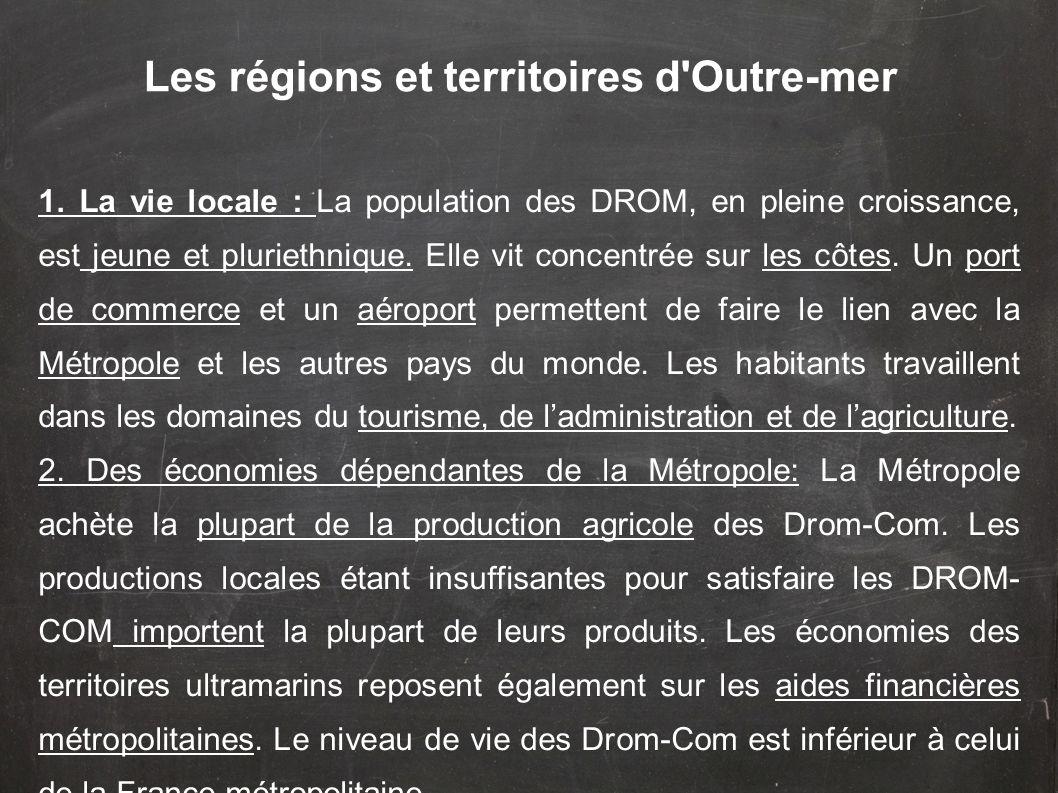 1.La vie locale : La population des DROM, en pleine croissance, est jeune et pluriethnique.