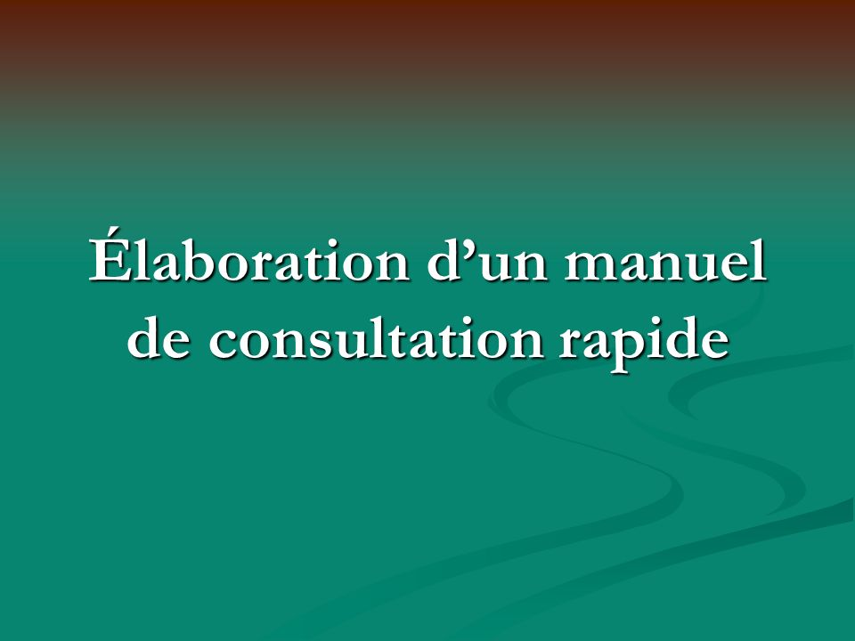 Élaboration dun manuel de consultation rapide