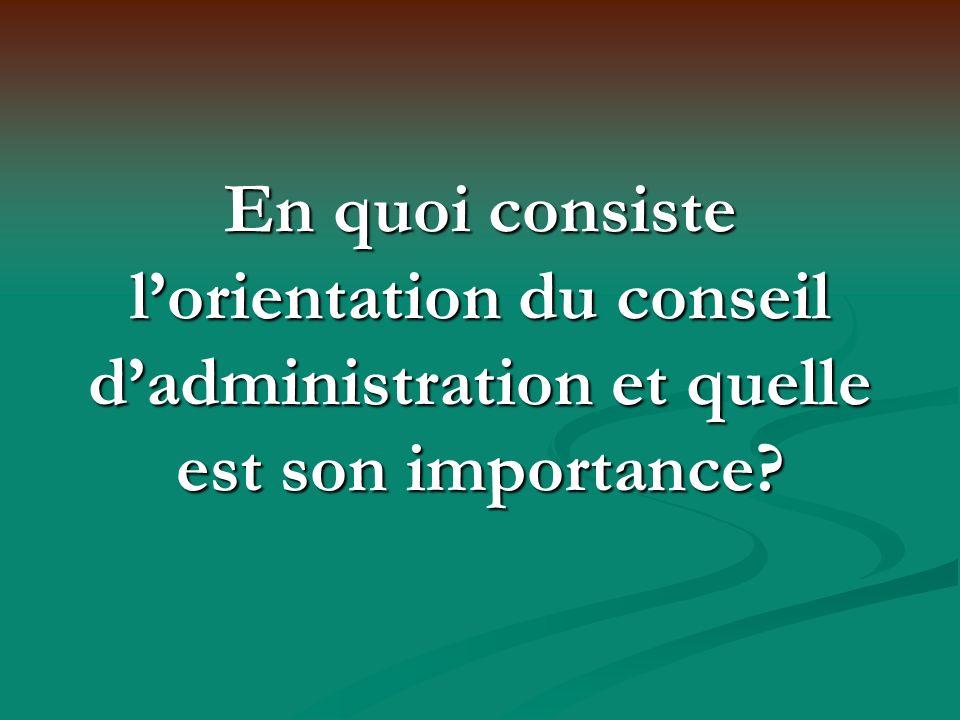 En quoi consiste lorientation du conseil dadministration et quelle est son importance?