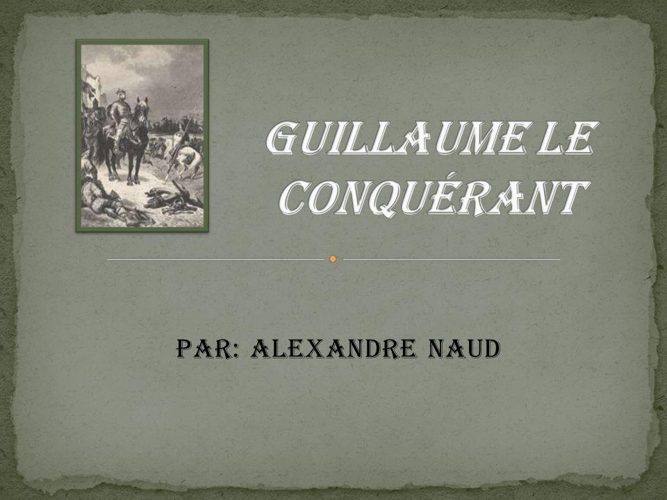 Guillaume le Conquérant Au Moyen-Âge, il y avait plusieurs royaumes et plusieurs rois.