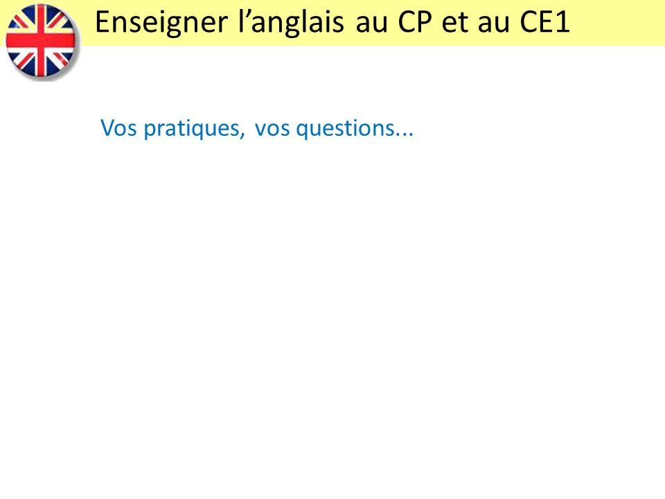Vos pratiques, vos questions... Enseigner langlais au CP et au CE1
