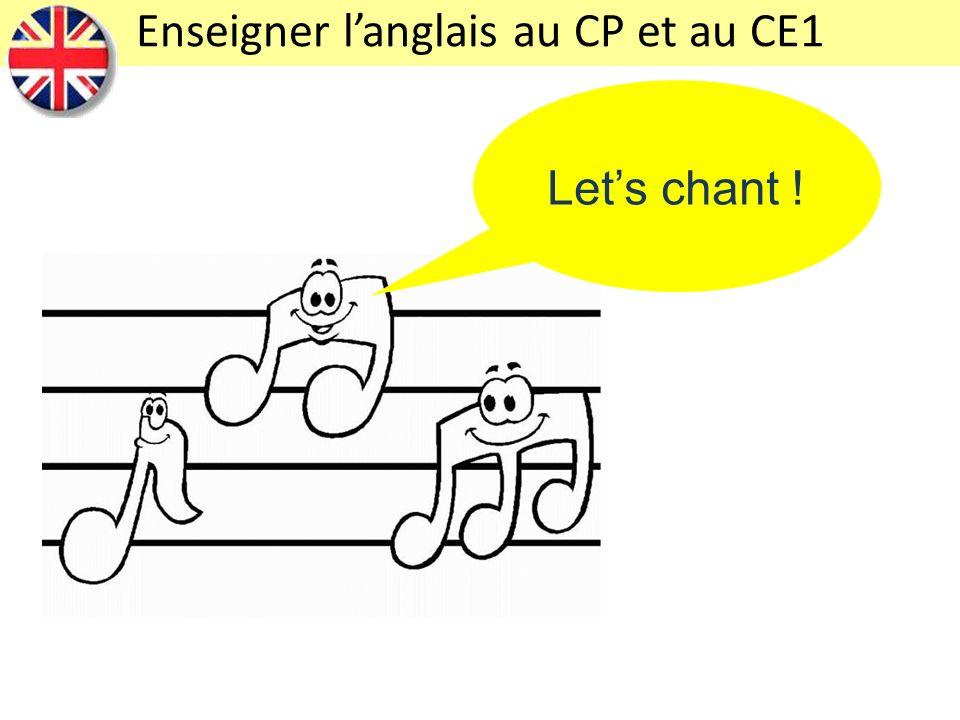Lets chant ! Enseigner langlais au CP et au CE1
