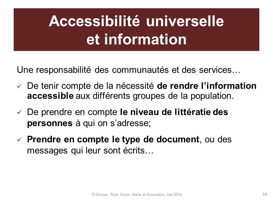 Accessibilité universelle et information Une responsabilité des communautés et des services… De tenir compte de la nécessité de rendre linformation ac