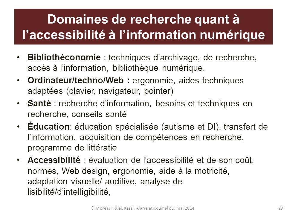 Domaines de recherche quant à laccessibilité à linformation numérique Bibliothéconomie : techniques darchivage, de recherche, accès à linformation, bi