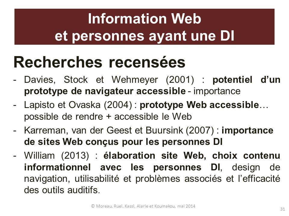 Information Web et personnes ayant une DI Recherches recensées -Davies, Stock et Wehmeyer (2001) : potentiel dun prototype de navigateur accessible -