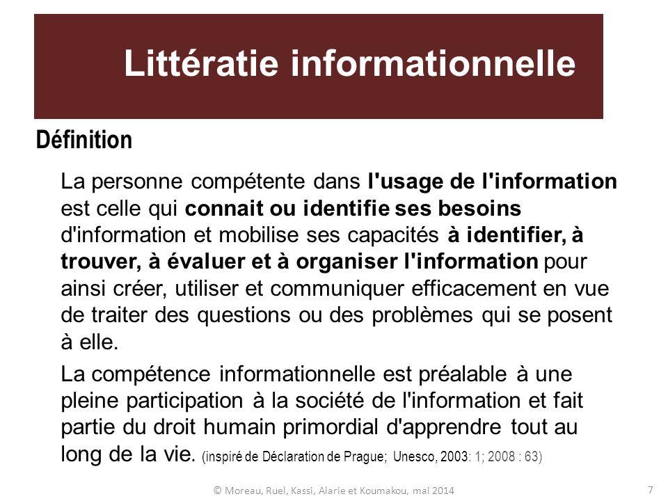 Littératie informationnelle Définition La personne compétente dans l'usage de l'information est celle qui connait ou identifie ses besoins d'informati