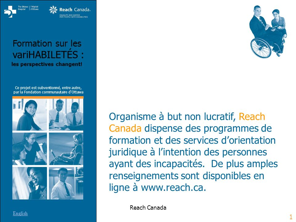 Formation sur les variHABILETÉS : les perspectives changent! English 1 Reach Canada Organisme à but non lucratif, Reach Canada dispense des programmes