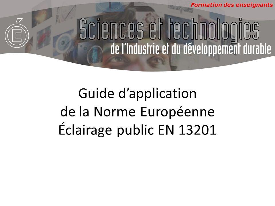 Formation des enseignants Guide dapplication de la Norme Européenne Éclairage public EN 13201