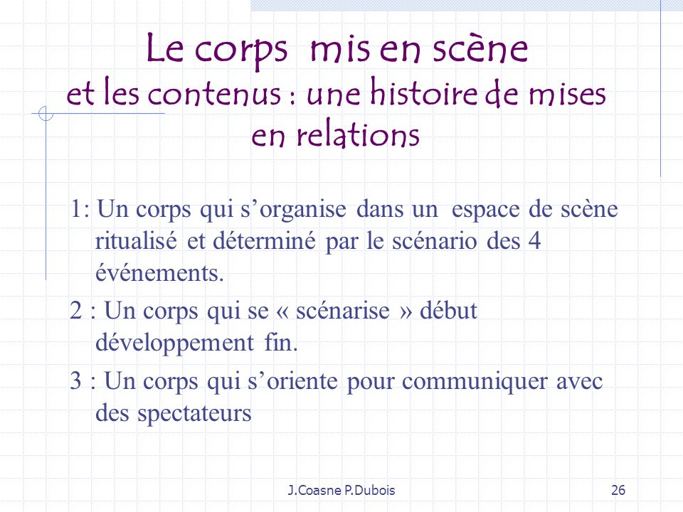 J.Coasne P.Dubois25 3: Les effets : contrastes des états de corps (fort/ faible –lent/vite, haut/ bas