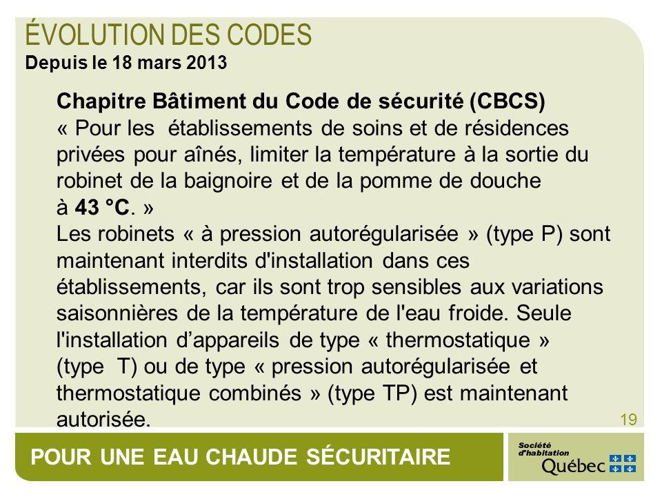 POUR UNE EAU CHAUDE SÉCURITAIRE 19 Chapitre Bâtiment du Code de sécurité (CBCS) « Pour les établissements de soins et de résidences privées pour aînés