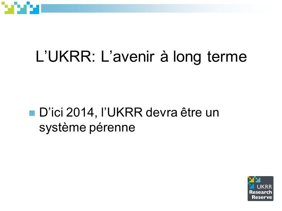 LUKRR: Lavenir à long terme Dici 2014, lUKRR devra être un système pérenne