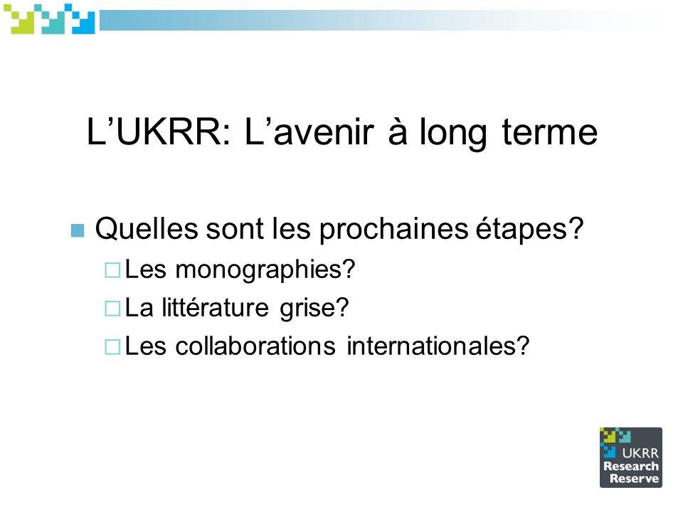 LUKRR: Lavenir à long terme Quelles sont les prochaines étapes.
