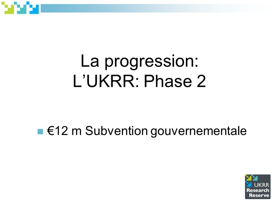La progression: LUKRR: Phase 2 12 m Subvention gouvernementale